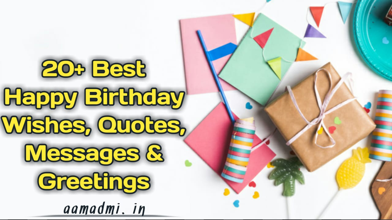 20 Best Happy Birthday Wishes Quotes Messages Greetings