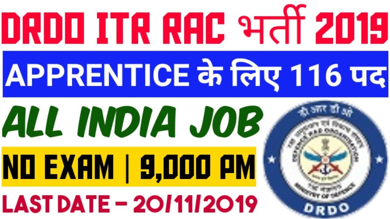 Defense Research and Development Organization and Integrated Test Range ITR Are Invited to Online Application Form for the 116 Post of Graduate and Technical Apprentice Recruitment 2019.