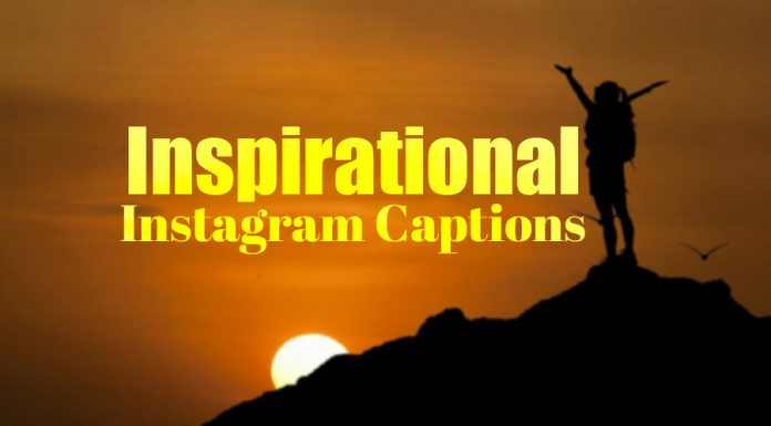 Best Collection of Inspirational Instagram Captions, Inspirational Captions for Selfies, Success Captions for Instagram, Inspirational Quotes for Instagram Bio